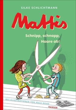 Mattis – Schnipp, schnapp, Haare ab! von Bohn,  Maja, Schlichtmann,  Silke