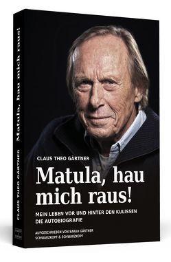 Matula, hau mich raus! von Gärtner,  Claus Theo, Gärtner,  Sarah