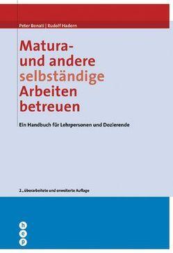Matura – und andere selbständige Arbeiten betreuen von Bonati,  Peter, Hadorn,  Rudolf