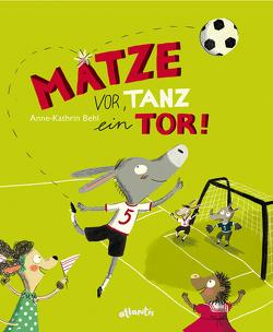 Matze vor, tanz ein Tor! von Wieland-Behl,  Anne-Kathrin