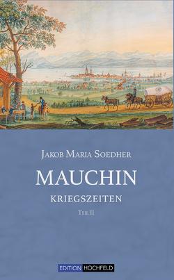 Mauchin – Kriegszeiten von Soedher,  Jakob Maria