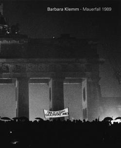 Mauerfall 1989 von Klemm,  Barbara