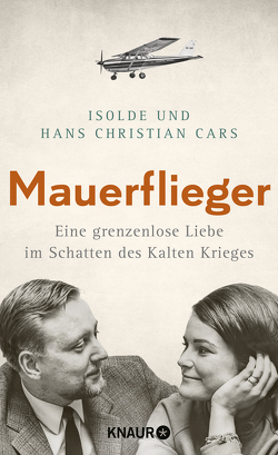 Mauerflieger von Cars,  Hans Christian, Cars,  Isolde