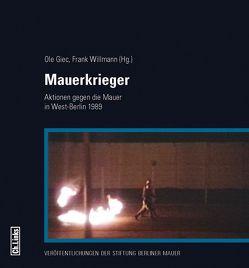Mauerkrieger von Alexander,  Keith D., Giec,  Ole, Kowalczuk,  Ilko-Sascha, Rosenberg,  Hendrik, Sello,  Tom, Willmann,  Frank