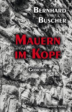 Mauern im Kopf von Büscher,  Bernhard