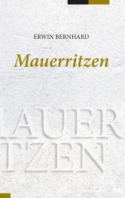 Mauerritzen von Bernhard,  Erwin