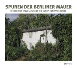 Spuren der Berliner Mauer von Hörmannsdorfer,  Sophia, Klausmeier,  Axel, Schmidt,  Leo