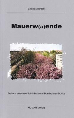Mauerw(a)ende von Albrecht,  Brigitte