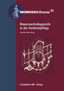 Mauerwerksdiagnostik in der Denkmalpflege. von Patitz,  Gabriele