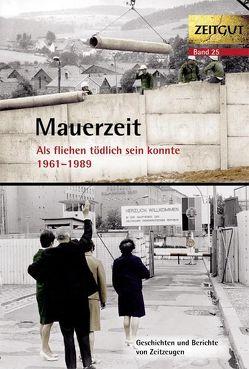Mauerzeit. 1961-1989 von Kleindienst,  Jürgen