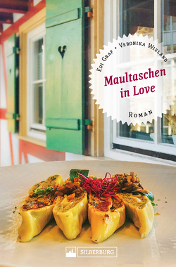 Maultaschen in Love. von Graf,  Edi, Wieland,  Veronika