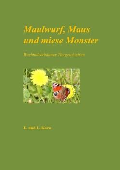 Maulwurf, Maus und miese Monster von Korn,  E., Korn,  L.