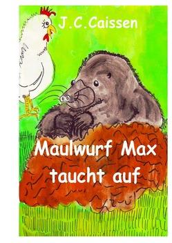 Maulwurf Max taucht auf von Caissen,  J.C.