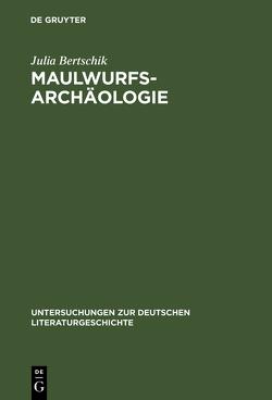 Maulwurfsarchäologie von Bertschik,  Julia