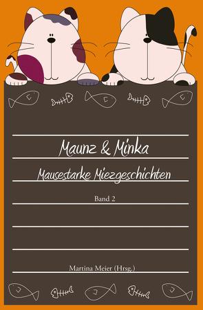 Maunz & Minka – Mausestarke Miezgeschichten, Band 2 von Meier,  Martina