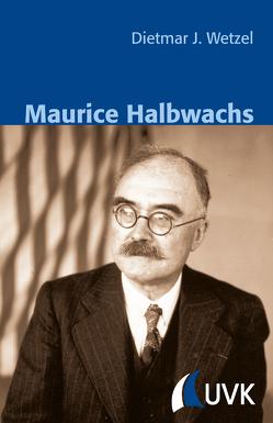 Maurice Halbwachs von Wetzel,  Dietmar J