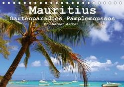 Mauritius – Gartenparadies Pamplemousses (Tischkalender 2018 DIN A5 quer) von Werner Altner,  Dr.