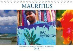 Mauritius – Inselparadies im Indischen Ozean (Tischkalender 2018 DIN A5 quer) von Werner Altner,  Dr.