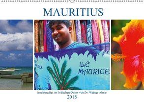 Mauritius – Inselparadies im Indischen Ozean (Wandkalender 2018 DIN A2 quer) von Werner Altner,  Dr.