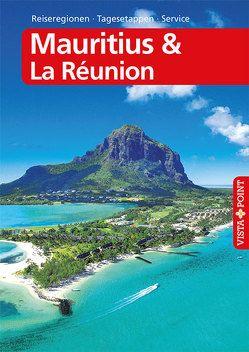Mauritius & La Réunion – VISTA POINT Reiseführer A bis Z von Miethig,  Martina