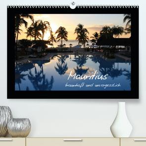 Mauritius – traumhaft und unvergesslich (Premium, hochwertiger DIN A2 Wandkalender 2021, Kunstdruck in Hochglanz) von Thiem-Eberitsch,  Jana