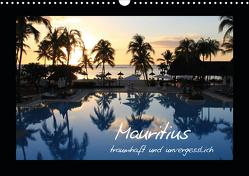 Mauritius – traumhaft und unvergesslich (Wandkalender 2021 DIN A3 quer) von Thiem-Eberitsch,  Jana