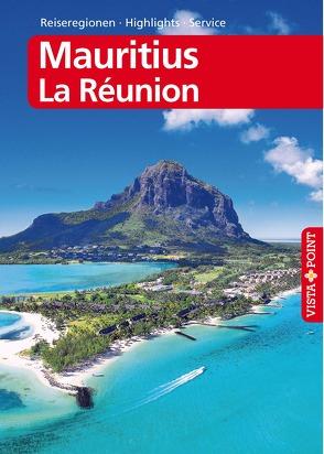 Mauritius und La Réunion – VISTA POINT Reiseführer Reisen A bis Z von Miethig,  Martina