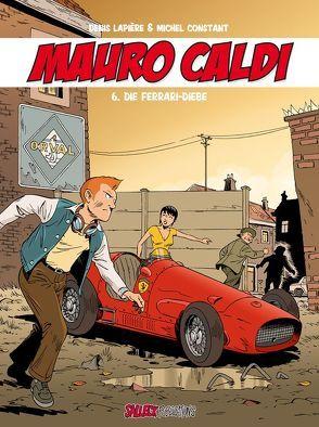 Mauro Caldi Band 6: Die Ferrari-Diebe von Constant,  Michel, Lapière,  Denis