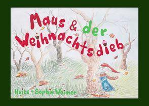 Maus & der Weihnachtsdieb von Weimer,  Heike