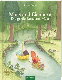 Maus und Eichhorn von Andres,  Kristina