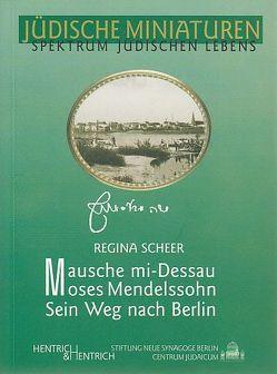 Mausche mi-Dessau. Moses Mendelssohn von Scheer,  Regina