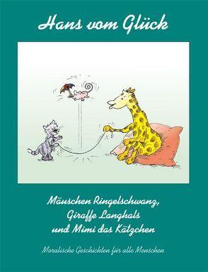 Mäuschen Ringelschwanz, Giraffe Langhals und Mimi das Kätzchen von Fleischhauer,  Ulrich, Glück,  Hans vom