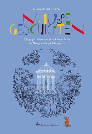 Mausegeschichten von Gerstein,  Johann Daniel