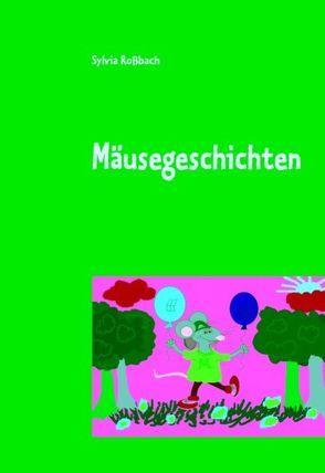 Mäusegeschichten von Roßbach,  Sylvia