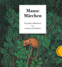 Mausemärchen – Riesengeschichte von Fuchshuber,  Annegert