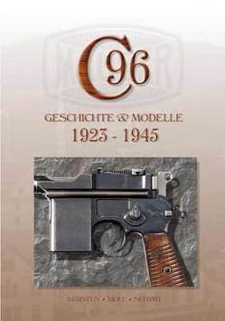 Mauser C96, Band 4 von Kersten,  Michael, Moll,  F. W., Schmid,  Walter