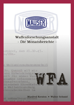 Mauser Waffenforschungsanstalt von Kersten,  Manfred, Schmid,  Walter
