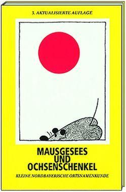 Mausgesees und Ochsenschenkel von Burghart,  Toni, Maas,  Herbert