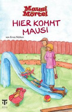 Mausi Mörtel von Nölken,  Ernst