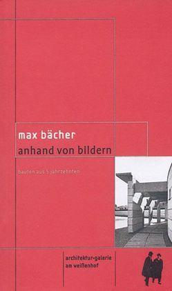 Max Bächer – Anhand von Bildern