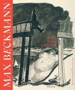 Max Beckmann. Day and Dream. Eine Reise von Berlin nach New York von Bornkessel,  Vera, Jentsch,  Ralph, Pech,  Jürgen, Sommer,  Achim