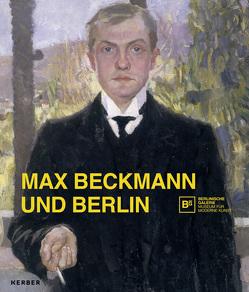 Max Beckmann und Berlin von Buenger,  Barbara C., Heckmann,  Stefanie, Köhler,  Thomas, Werr,  Barbara