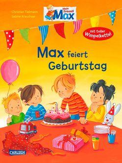 Max-Bilderbücher: Max feiert Geburtstag von Kraushaar,  Sabine, Tielmann,  Christian