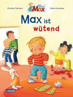 Max-Bilderbücher: Max ist wütend von Kraushaar,  Sabine, Tielmann,  Christian