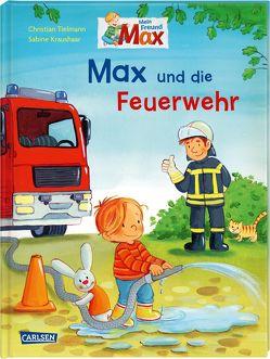 Max-Bilderbücher: Max und die Feuerwehr von Kraushaar,  Sabine, Tielmann,  Christian