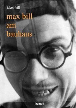 Max Bill am Bauhaus von Bill,  Jakob