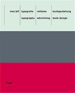 Max Bill: Typografie, Reklame, Buchgestaltung /Max Bill: Typography, Advertising, Book Design von Bignens,  Christoph, Bosshard,  Hans R, Fleischmann,  Gerd