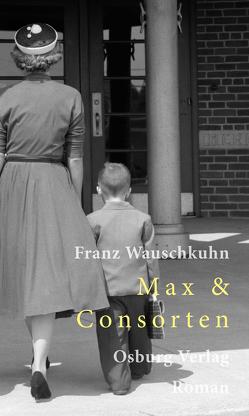 Max & Consorten von Wauschkuhn,  Franz