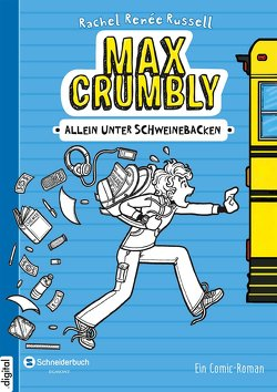 Max Crumbly, Band 01 von Flegler,  Leena, Russell,  Rachel Renée