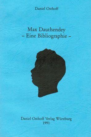 Max Dauthendey – Eine Bibliographie von Osthoff,  Daniel